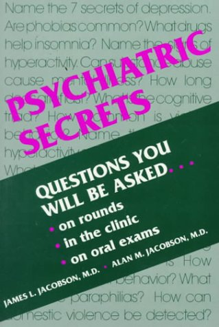 Psychiatric Secrets : Questions You Will Be: Alan M. Jacobson;