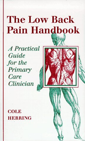 The Low Back Pain Handbook : A: Andrew J. Cole