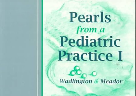 9781560532675: Pearls From a Pediatric Practice, 1e (The Pearls Series)
