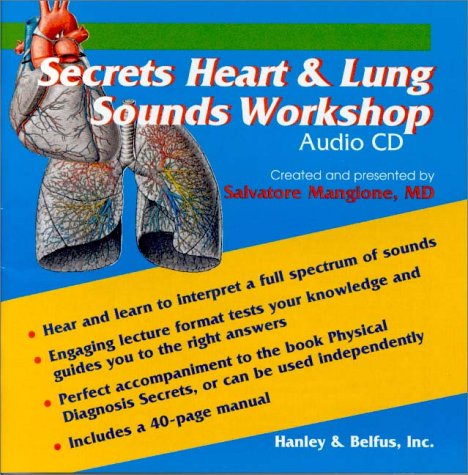 Secrets Heart & Lung Sounds Workshop: Audio: Mangione MD, Salvatore