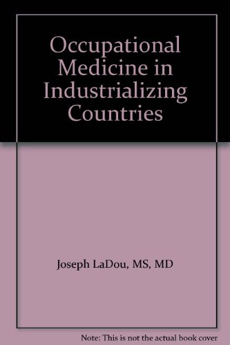Occupational Medicine in Industrializing Countries: Joseph LaDou, MS,