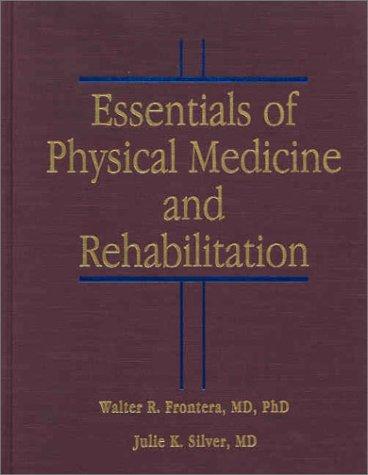 9781560534433: Essentials of Physical Medicine and Rehabilitation, 1e