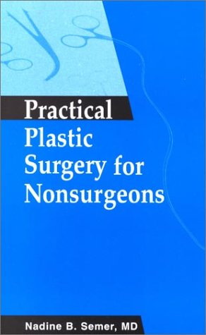 9781560534785: Practical Plastic Surgery for Nonsurgeons, 1e
