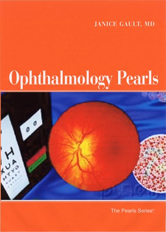 Ophthalmology Pearls: Janice Gault MD