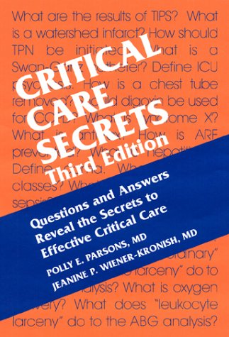 9781560535072: Critical Care Secrets: Questions and Answers Reveal the Secrets to Effective Critical Care