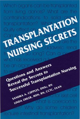 Transplantation Nursing Secrets: Sandra A. Cupples;