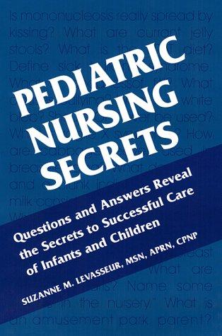 Pediatric Nursing Secrets: Suzanne M. Levasseur