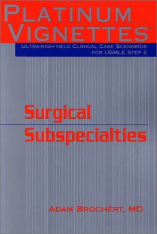 9781560535386: Platinum Vignettes: Ultra-High-Yield Clinical Case Sceneros for Step 2 -Surgical Subspecialties