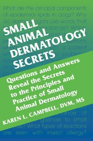 Small Animal Dermatology Secrets, 1e: Karen L. Campbell