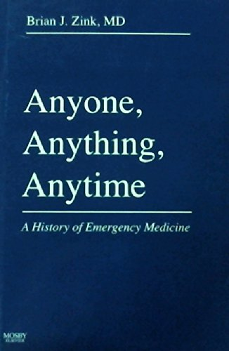9781560537106: Anyone, Anything, Anytime: A History of Emergency Medicine, 1e