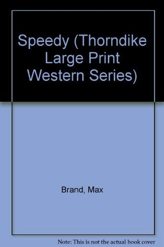 Speedy (Thorndike Large Print Western Series) (156054001X) by Max Brand