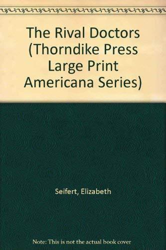 9781560540236: The Rival Doctors (Thorndike Press Large Print Americana Series)