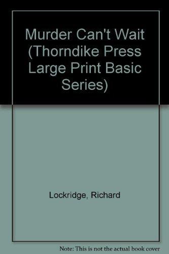 Murder Can't Wait (Thorndike Press Large Print Basic Series): Lockridge, Richard