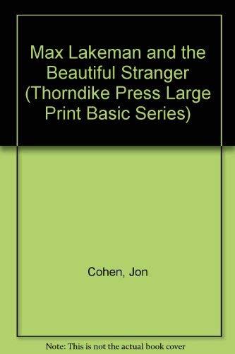 9781560540281: Max Lakeman and the Beautiful Stranger (Thorndike Press Large Print Basic Series)