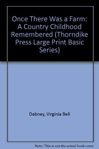 Once There Was a Farm: A Country Childhood Remembered (Thorndike Press Large Print Basic Series): ...