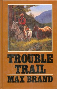 Trouble Trail (Thorndike Press Large Print Western Series) (9781560540366) by Max Brand