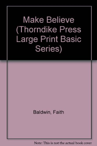 Make-Believe: Faith Baldwin