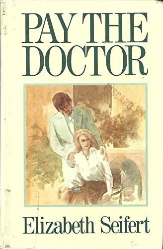 Pay the Doctor (Thorndike Press Large Print Basic Series): Seifert, Elizabeth