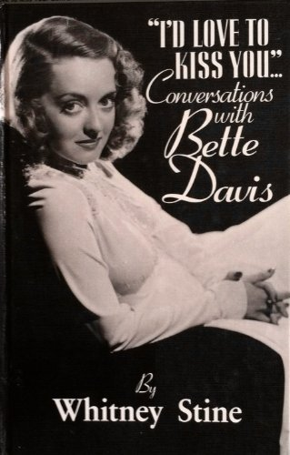 I'd Love to Kiss You: Conversations With Bette Davis (Thorndike Press Large Print Americana ...