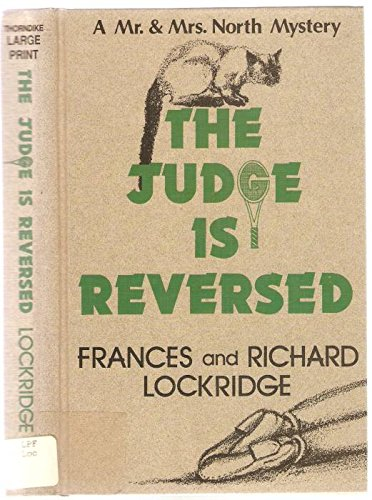 The Judge Is Reversed: A Mr. and: Lockridge, Frances Louise