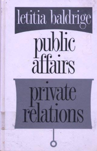 Public Affairs, Private Relations (156054130X) by Baldrige, Letitia