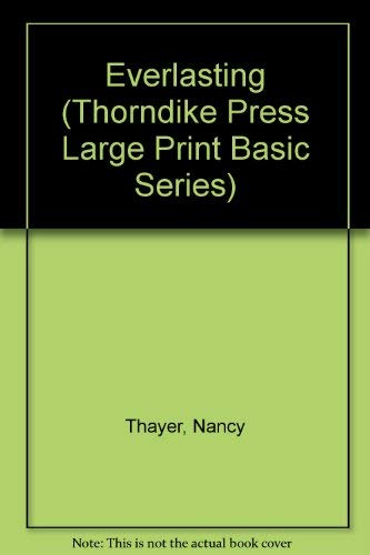 Everlasting (Thorndike Press Large Print Basic Series): Thayer, Nancy