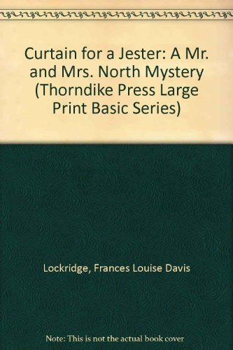 Curtain for a Jester: A Mr. and Mrs. North Mystery (Thorndike Press Large Print Basic Series): ...
