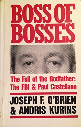 9781560542841: Boss of Bosses: The Fall of the Godfather : The FBI and Paul Castellano (Thorndike Press Large Print Americana Series)