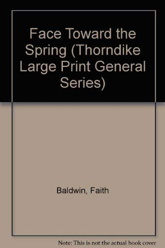 Face Toward the Spring (Thorndike Large Print: Faith Baldwin
