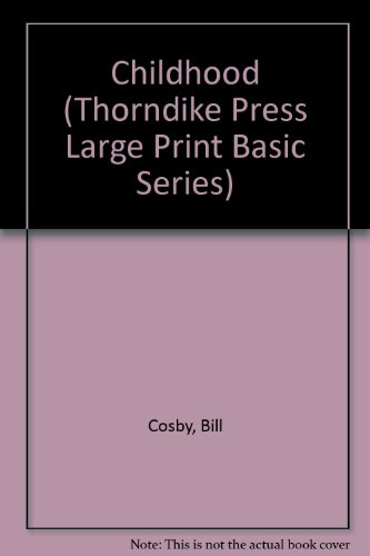 Childhood (Thorndike Press Large Print Basic Series) (156054371X) by Cosby, Bill