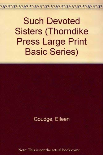 9781560543930: Such Devoted Sisters (Thorndike Press Large Print Basic Series)