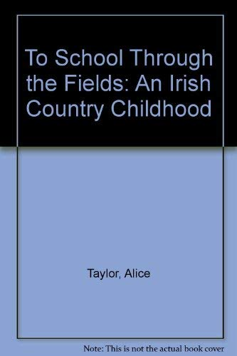 9781560545170: To School Through the Fields: An Irish Country Childhood