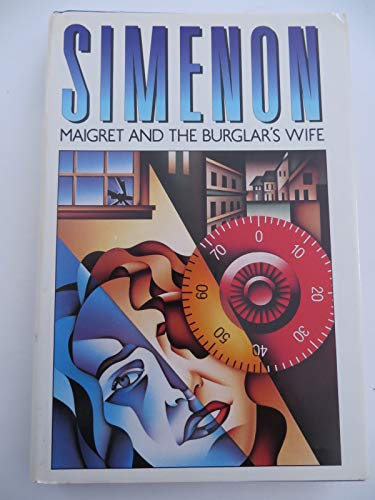 Maigret and the Burglar's Wife: Simenon, Georges