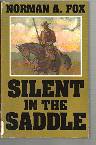 Silent in the Saddle (Thorndike Large Print Western Series): Fox, Norman A.