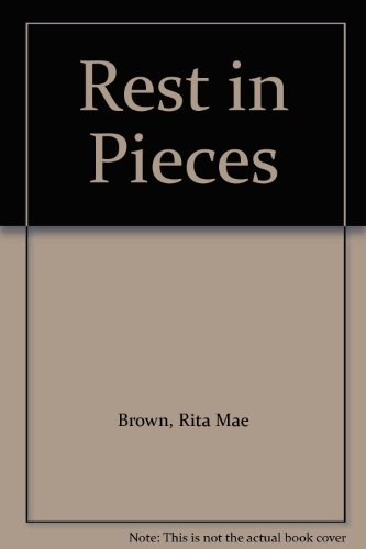 Rest in Pieces (156054595X) by Rita Mae Brown; Sneaky Pie Brown