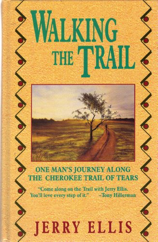 Walking the Trail: One Man's Journey Along the Cherokee Trail of Tears (Thorndike Press Large ...