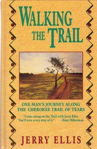 9781560546429: Walking the Trail: One Man's Journey Along the Cherokee Trail of Tears (Thorndike Press Large Print Americana Series)