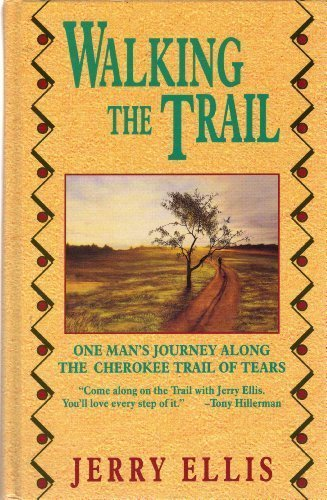 9781560546429: Walking the Trail: One Man's Journey Along the Cherokee Trail of Tears (Thorndike Press Large Print Americana Series)