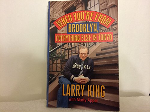 When You're from Brooklyn, Everything Else Is Tokyo (9781560546610) by Larry King; Martin Appel