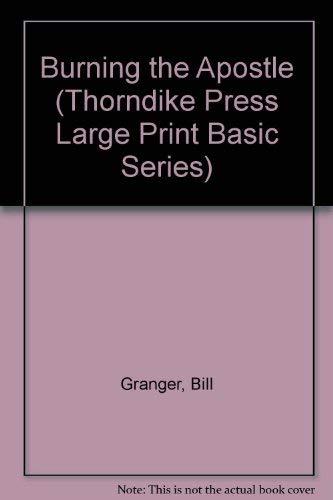 Burning the Apostle (Thorndike Press Large Print: Bill Granger