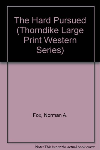9781560547129: The Hard Pursued (Thorndike Large Print Western Series)