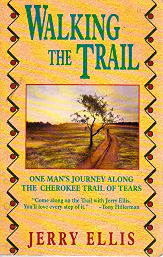 9781560548850: Walking the Trail: One Man's Journey Along the Cherokee Trail of Tears