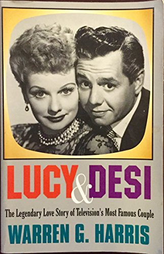 9781560549369: Lucy & Desi: The Legendary Love Story of Television's Most Famous Couple