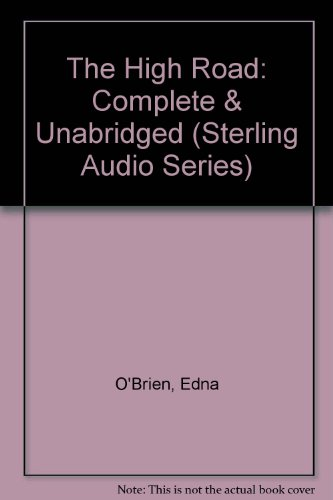 The High Road (Sterling Audio Series) (9781560549635) by Edna O'Brien