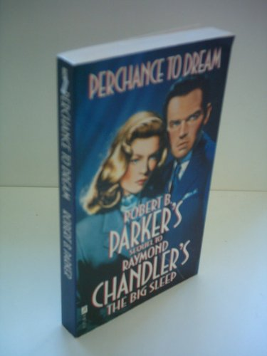 9781560549772: Perchance to Dream: Robert B. Parker's Sequel to Raymond Chandler's the Big Sleep