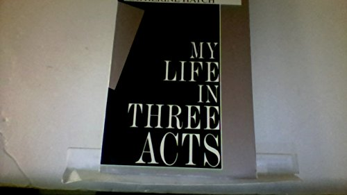 9781560549987: My Life in Three Acts