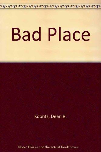 Bad Place: Koontz, Dean R.