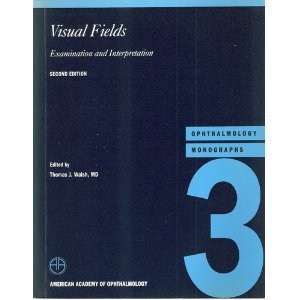 9781560550358: Visual Fields: Examination and Interpretation (American Academy of Ophthalmology Monograph Series)
