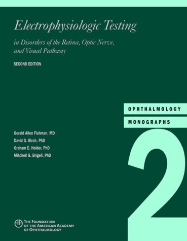 9781560551980: Electrophysiologic Testing in Disorders of the Retina, Optic Nerve, and Visual Pathway (American Academy of Ophthalmology Monograph Series)