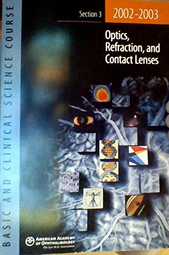9781560552277: Basic And Clinical Science Course Section 3 2002-2003: Optics, Refraction, And Contact Lenses (Basic & Clinical Science Course)